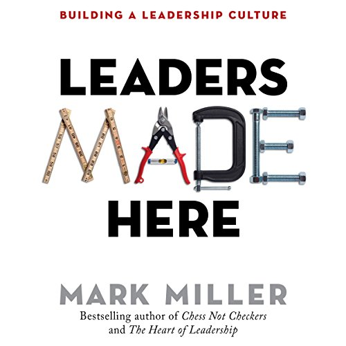 Leaders Made Here     Building a Leadership Culture              Written by:                                                                                                                                 Mark Miller                               Narrated by:                                                                                                                                 Joseph Bronzi                      Length: 2 hrs and 20 mins     1 rating     Overall 5.0
