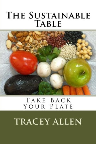 Book: The Sustainable Table - Take Back Your Plate by Tracey Allen