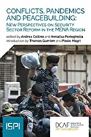 Conflicts, Pandemics and Peacebuilding: New Perspectives on Security Sector Reform in the MENA Region