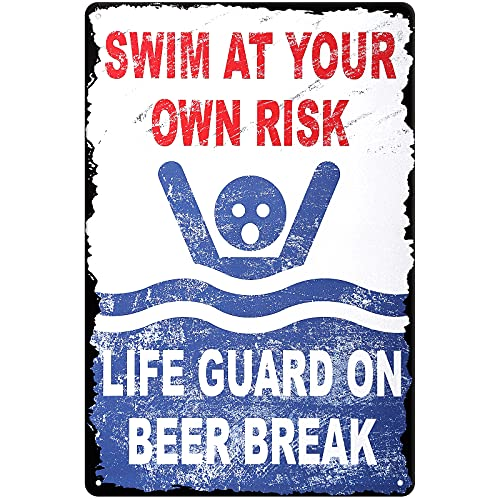 HANTAJANSS Swim at Your Own Risk, Life Guard On Beer Break Warning Metal Sign, Safety Tin Signs for Swimming Pool, Water Park.
