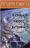 EXPANDE TU NEGOCIO EN INTERNET: vende en internet