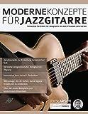 Moderne Konzepte für Jazzgitarre: Innovative Techniken für Jazzgitarre mit dem Virtuosen Jens Larsen