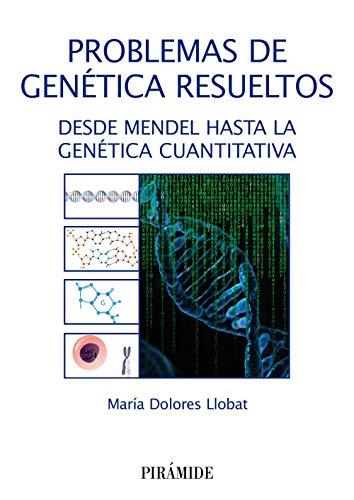 Problemas de genética resueltos: Desde Mendel hasta la Genética Cuantitativa