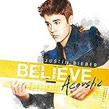 Songtexte von Justin Bieber - Believe Acoustic