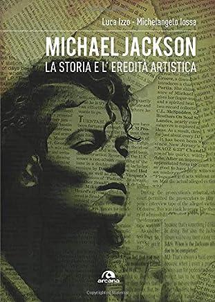 Michael Jackson: La storia e leredità artistica