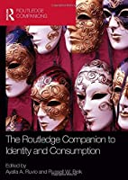 The Routledge Companion to Identity and Consumption (Routledge Companions in Business, Management and Marketing)
