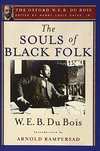 The Souls of Black Folk: The Oxford W. E. B. Du Bois
