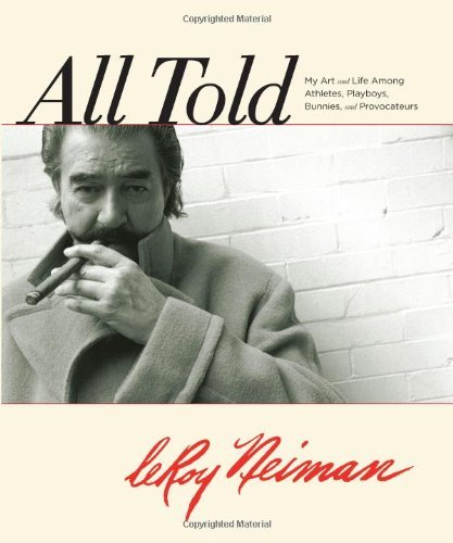 All Told: My Art and Life Among Athletes, Playboys, Bunnies, and Provocateurs (English Edition)