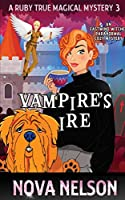 Vampire's Ire: An Eastwind Witches Paranormal Cozy Mystery (A Ruby True Magical Mystery)