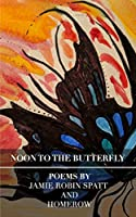 Noon To The Butterfly