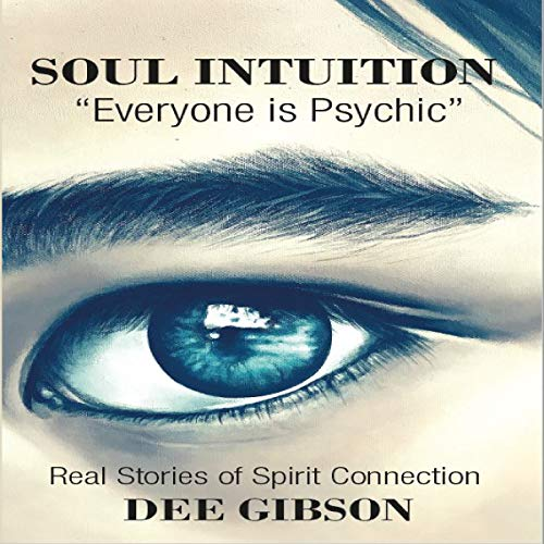 Soul Intuition: Everyone is Psychic. audiobook cover art