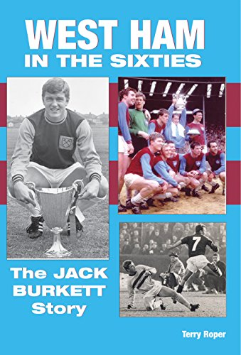 West Ham In The Sixties: The Jack Burkett Story (English Edition)
