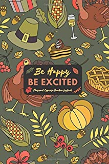 Be Happy Be Excited: Personal Expense Tracker Logbook, Journal, Notebook, Diary, Total 110 Pages, 6 x 9 inches, Creative S...