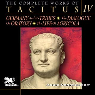 The Complete Works of Tacitus: Volume 4                   By:                                                                                                                                 Cornelius Tacitus                               Narrated by:                                                                                                                                 Charlton Griffin                      Length: 4 hrs and 13 mins     1 rating     Overall 4.0