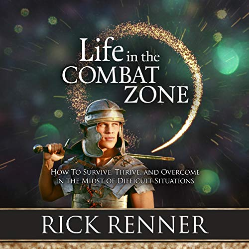 Life in the Combat Zone Audiobook By Rick Renner cover art