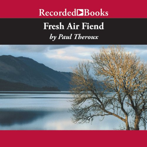 Fresh Air Fiend Audiobook By Paul Theroux cover art