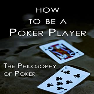 How to Be a Poker Player     The Philosophy of Poker              Autor:                                                                                                                                 Haseeb Qureshi                               Sprecher:                                                                                                                                 Haseeb Qureshi                      Spieldauer: 9 Std. und 45 Min.     18 Bewertungen     Gesamt 4,9
