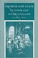 Church and State in Tudor and Stuart England (The European History Series)