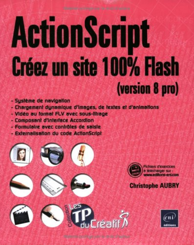 ActionScript : Créez un site 100% Flash (version 8 pro)