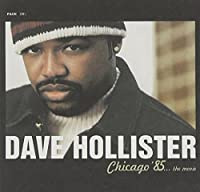 Chicago '85 The Movie by Dave Hollister (2000-11-21)