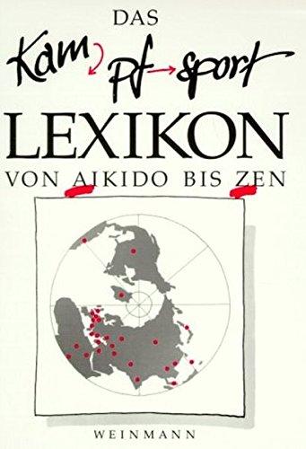 Kampfsport Lexikon: Von Aikido bis Zen