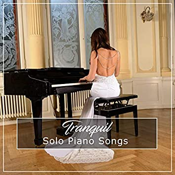 #15 Tranquil Solo Piano Songs
