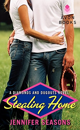 Stealing Home: A Diamonds and Dugouts Novel