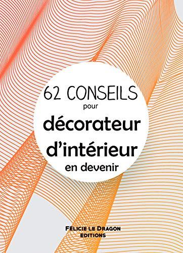 62 conseils pour décorateurs d'intérieur en devenir