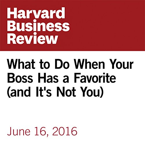 What to Do When Your Boss Has a Favorite (and It's Not You) copertina