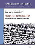 Geschichte Der Fiktionalitat: Diachrone Perspektiven Auf Ein Kulturelles Konzept