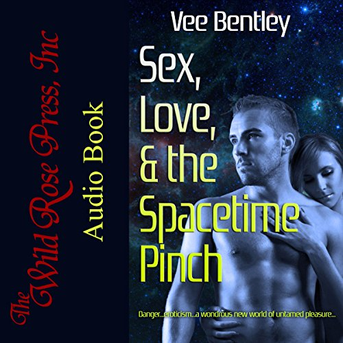 Sex, Love, & the Spacetime Pinch audiobook cover art