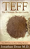Teff: The Ultimate Recipe Guide - Over 30 Gluten Free Recipes (English Edition)