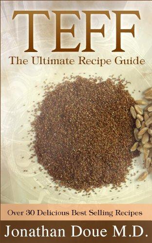 Teff: The Ultimate Recipe Guide - Over 30 Gluten Free Recipes (English...