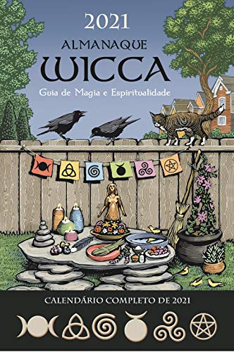 Almanaque Wicca 2021: Guia de Magia e Espiritualidade (Portuguese Edition)