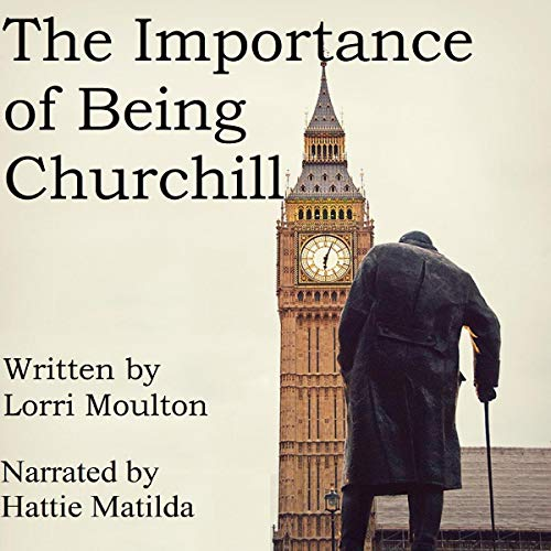 The Importance of Being Churchill audiobook cover art