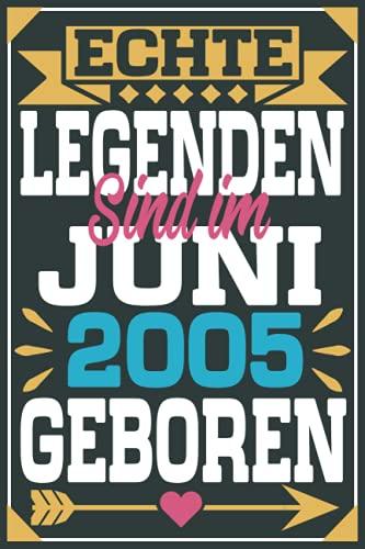 Echte Legenden Sind Im Juni 2005 Geboren: Geschenk jungs mädchen geburtstag 16 jahre, Geburtstagsgeschenk für Bruder Schwester Freunde, 6 x 9 Zoll, 100 Seiten