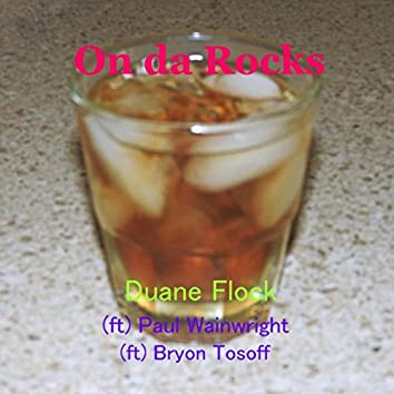 On da Rocks (feat. Paul Wainwright & Bryon Tosoff)