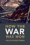 How the War Was Won: Air-Sea Power and Allied Victory in World War II (Cambridge Military Histories)