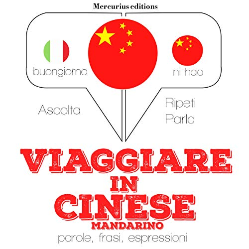 Viaggiare in Cinese Mandarino audiobook cover art