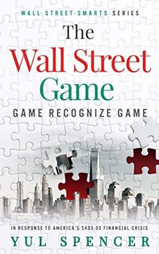 The Wall Street Game: Game Recognize Game (Wall Street-Smarts Book 3)