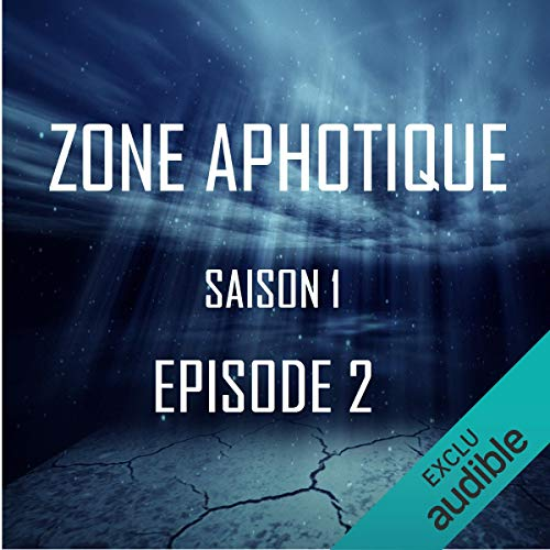 Zone Aphotique 1.2                   De :                                                                                                                                 Thomas Judes                               Lu par :                                                                                                                                 Diana Muschei,                                                                                        Thomas Judes,                                                                                        Tommy Lefort,                   and others                 Durée : 16 min     1 notation     Global 3,0