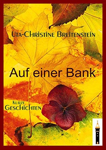 Auf einer Bank: Kurzgeschichten