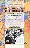 Mit Glaubensglut und Feuereifer. Werenfried van Straaten und Johannes Leppich. Zwei charismatische Gestalten im deutschen Nachkriegskatholizismus