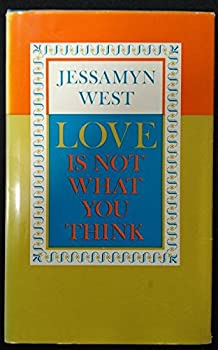 Love Is Not What You Think 015154719X Book Cover
