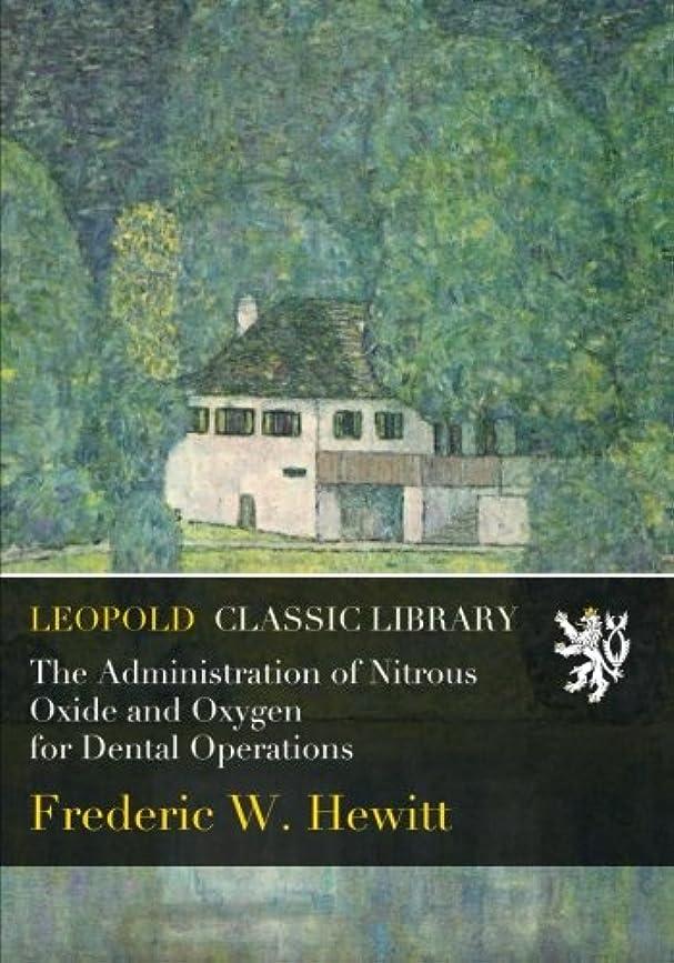 元のスキップシャンパンThe Administration of Nitrous Oxide and Oxygen for Dental Operations