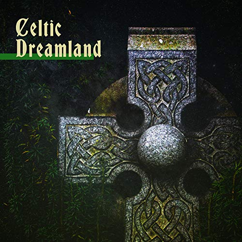 Celtic Dreamland - Sleep Music with a Soft and Gentle Sound