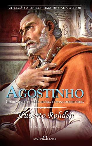 Agostinho: Um drama de humana miséria e divina misericórdia: 310