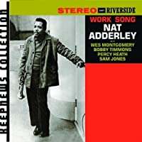 Work Song by Nat Adderley (2008-06-03)