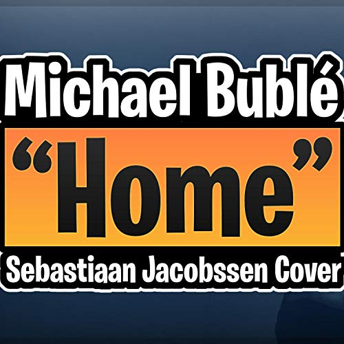 Michael Bublé - Home (Sebastiaan Jacobssen Cover)