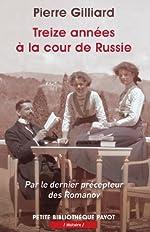 Treize années à la cour de russie de Pierre Gilliard